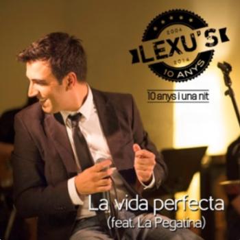 La vida perfecta feat. La Pegatina